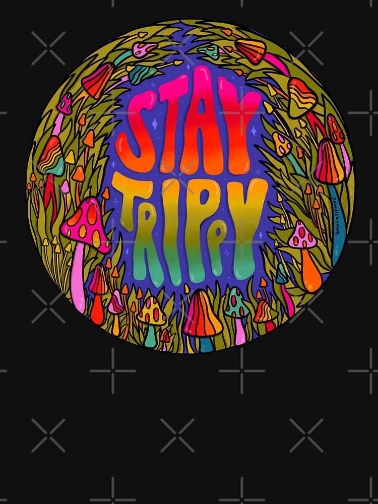 Stay Trippy by doodlebymeg