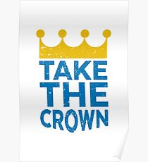 Take the Crown Poster