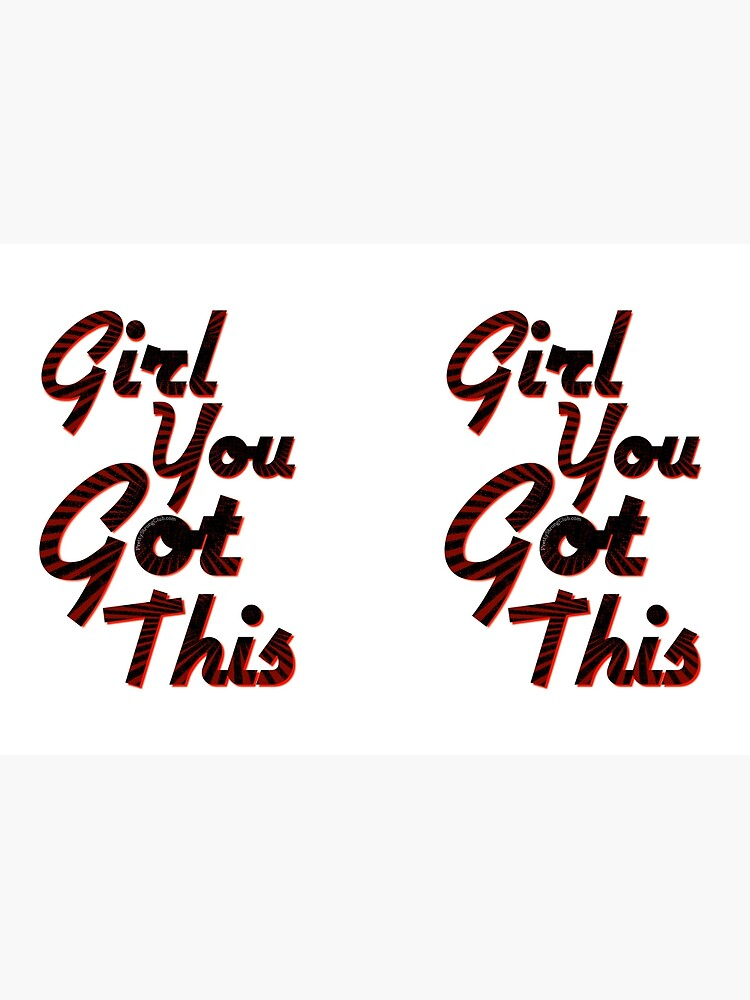 You Got This Girl by PrettyStrong
