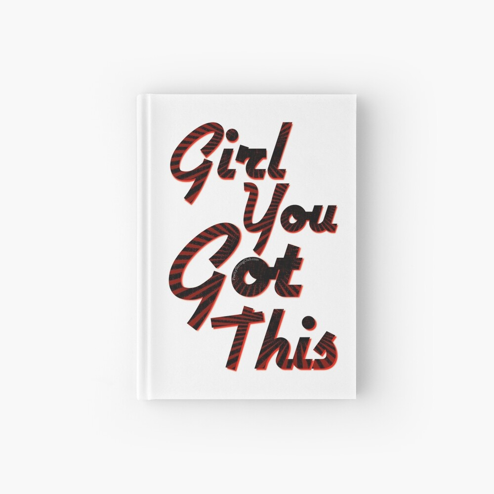 You Got This Girl Hardcover Journal