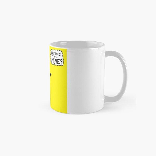 WHAT DOES IT ALL MEME? Art Classic Mug