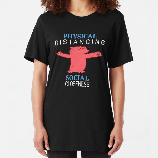 Physical Distancing. Slim Fit T-Shirt