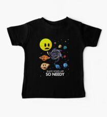 Black Holes Are So Needy Baby Tee