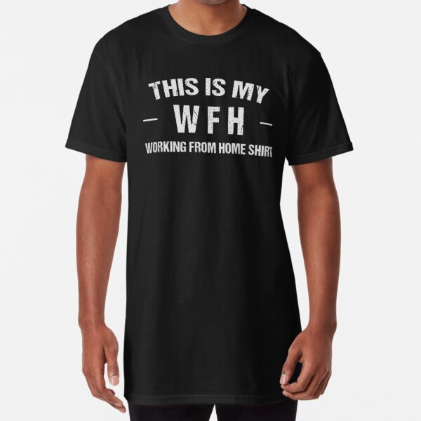 Home Office Shirt Work From Home Shirt Virtual Working T-Shirt Teleconference Teleworker Gift Distance Working Shirt Working at Home