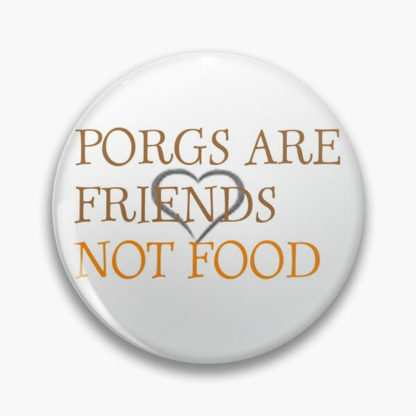 porgs are friends not food Pin