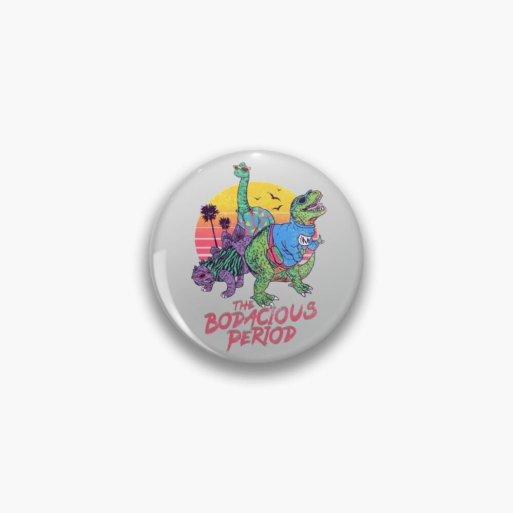 The Bodacious Period Pin