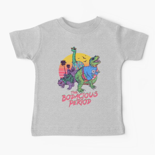 Die Bodacious Periode Baby T-Shirt