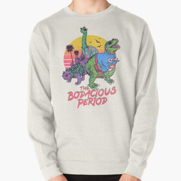 The Bodacious Period Pullover Sweatshirt