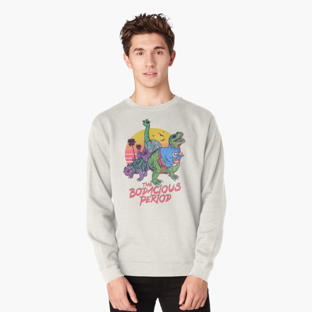 The Bodacious Period Pullover Sweatshirt