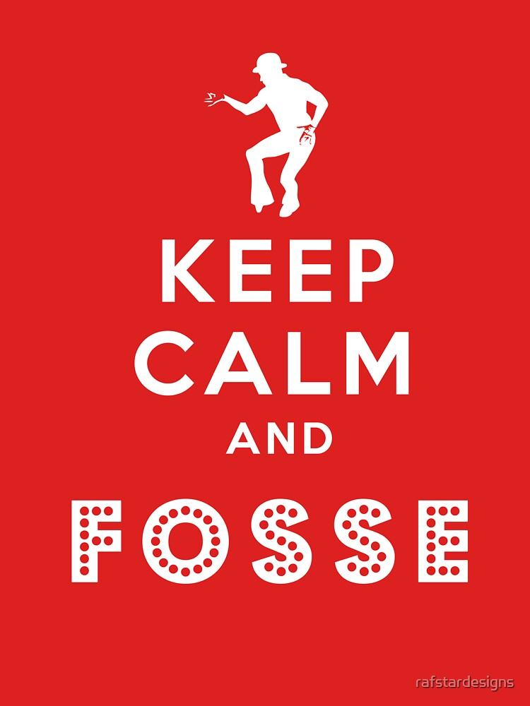 Keep calm and Fosse | Unisex T-Shirt