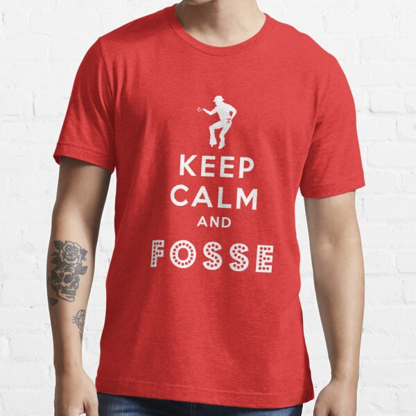 Keep calm and Fosse Essential T-Shirt