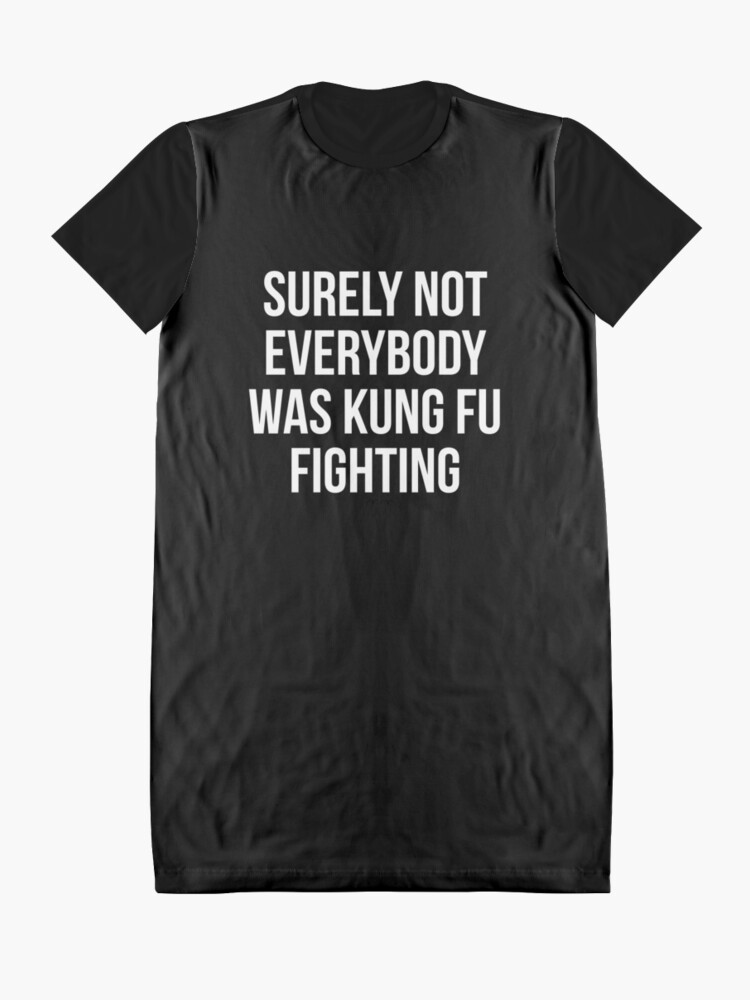 Alternate view of Surely Not Everybody Was Kung Fu Fighting Graphic T-Shirt Dress