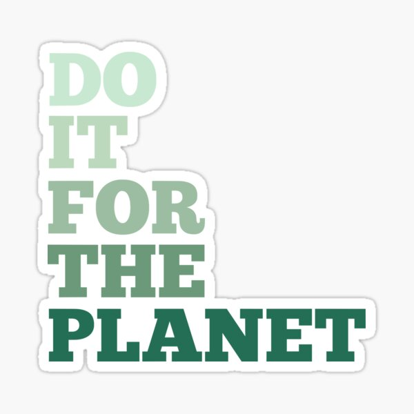 do it for the planet style 3 Sticker