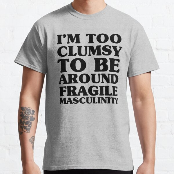 Too Clumsy Classic T-Shirt