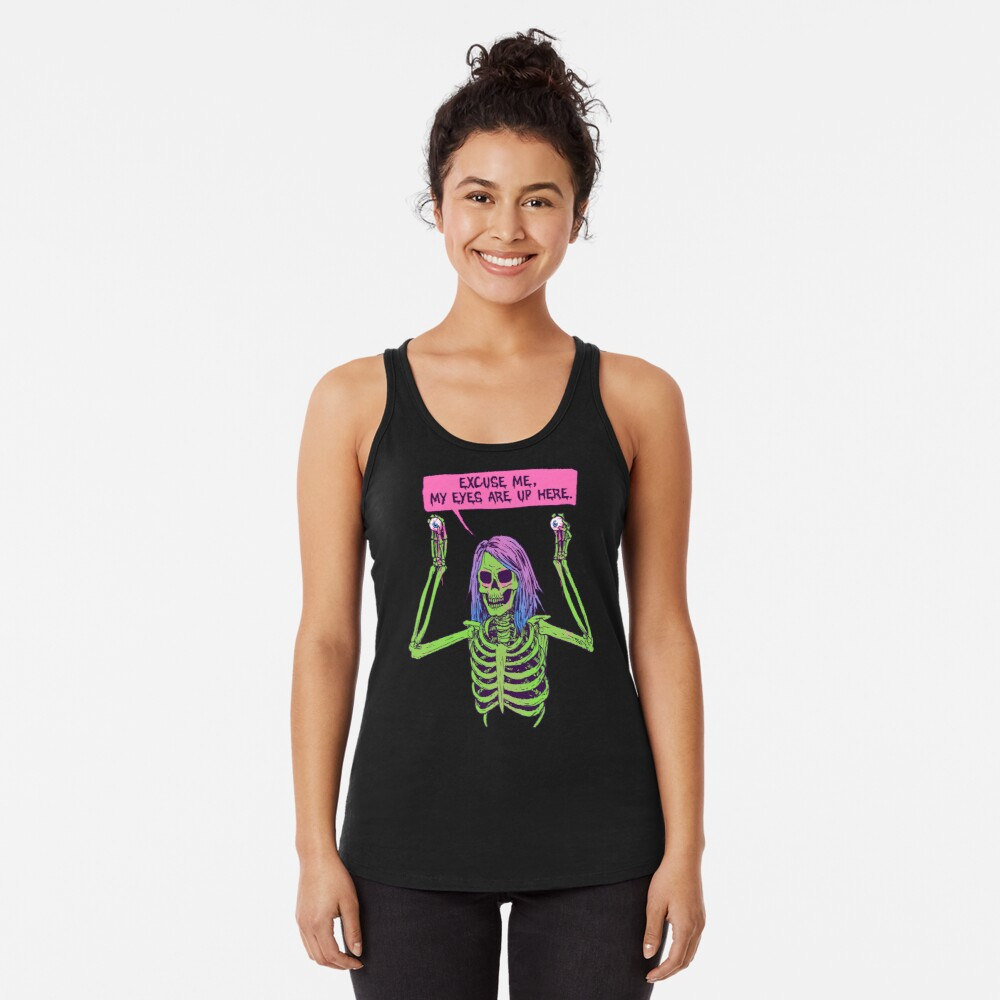 My Eyes Are Up Here Racerback Tank Top