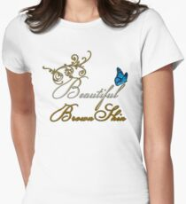 Beautiful Brown Skin Women's Fitted T-Shirt