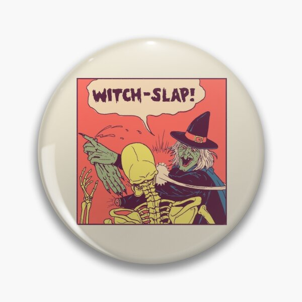 Witch-Slap Pin