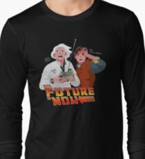 The Future is Now...That's Heavy Long Sleeve T-Shirt