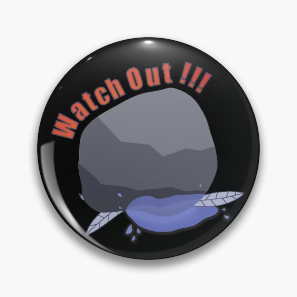 Watch Out! Listen to that! Pin