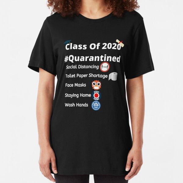 Class of 2020 Quarantined List Slim Fit T-Shirt