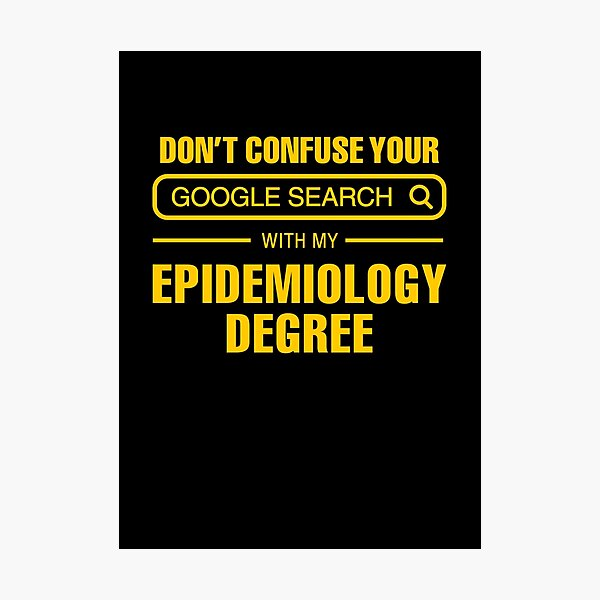 Epidemiology Degree vs Google Search Photographic Print