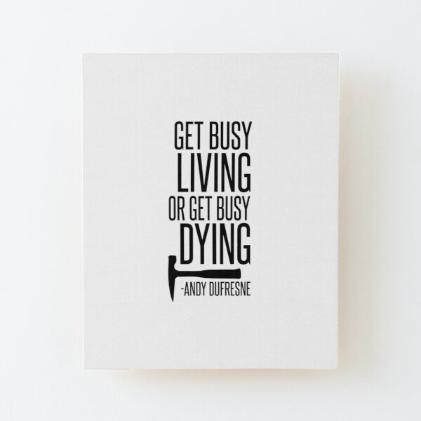 """SHAWSHANK REDEMPTION /""""GET BUSY LIVING OR GET BUSY DYING/"""" ANDY QUOTE PHOTO"""