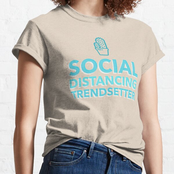 Autistic Social Distancing Trendsetter Introvert Covid Corona  Classic T-Shirt