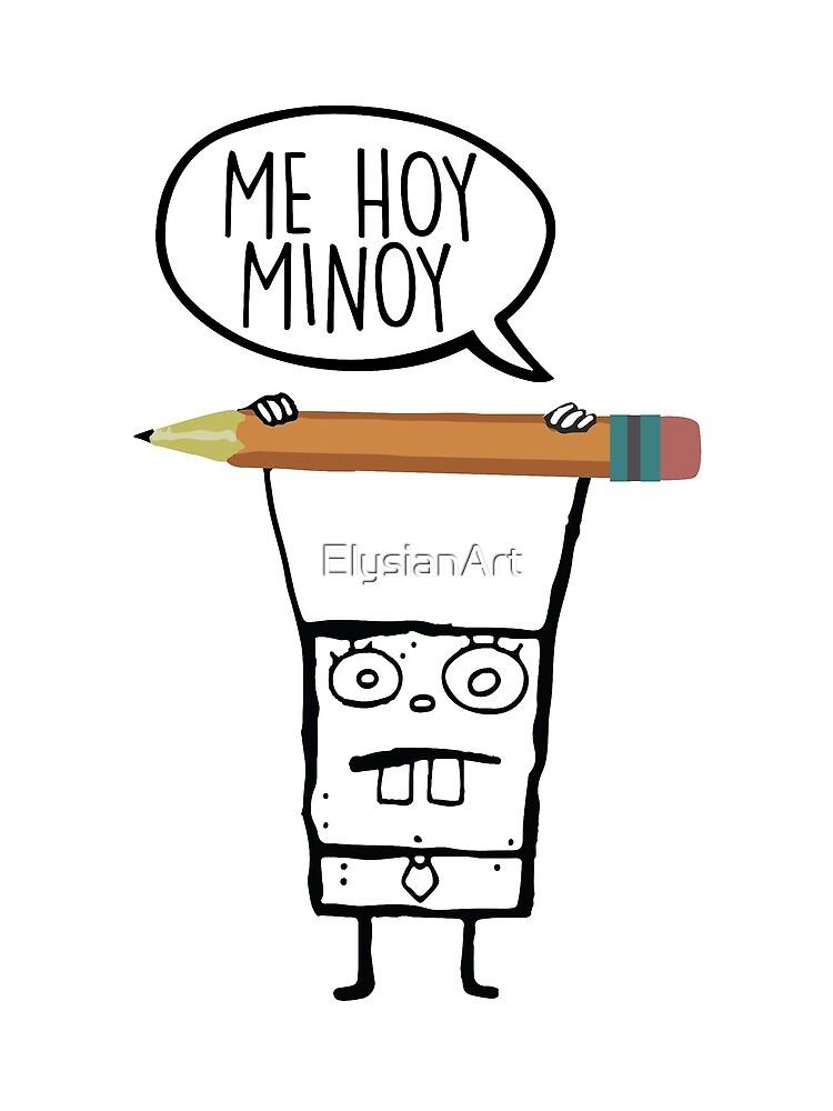 Me Hoy Minoy - Spongebob by ElysianArt