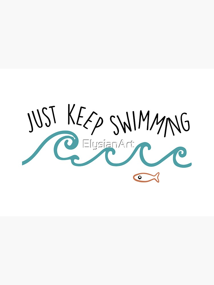Just Keep Swimming by ElysianArt