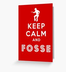 Keep calm and Fosse Greeting Card