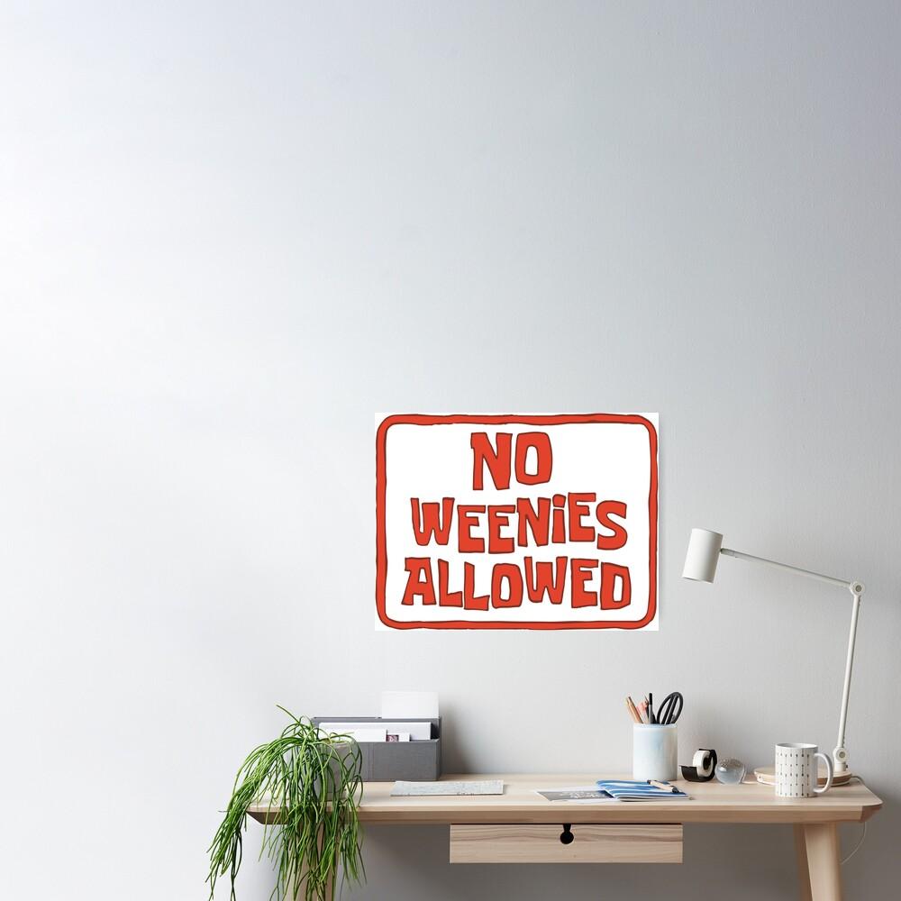 No Weenies Allowed - Spongebob Poster