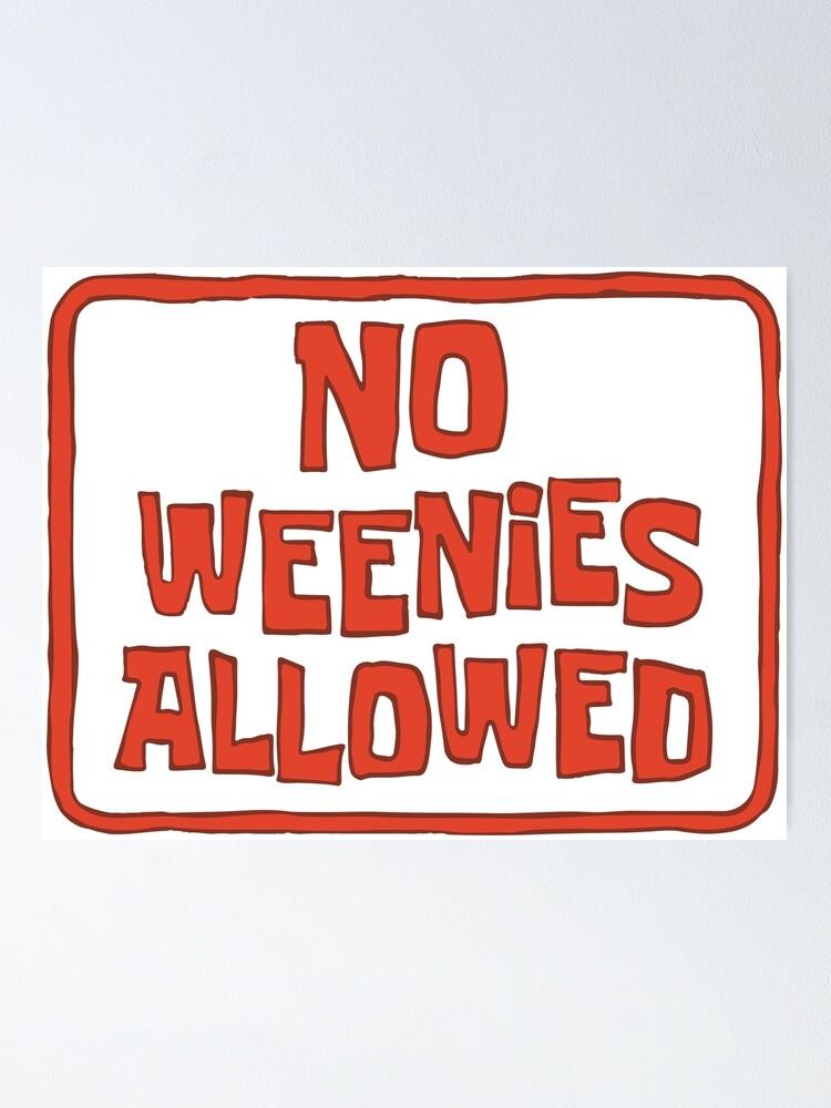 Alternate view of No Weenies Allowed - Spongebob Poster