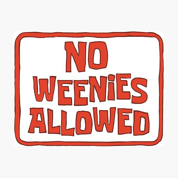 No Weenies Allowed - Spongebob Photographic Print