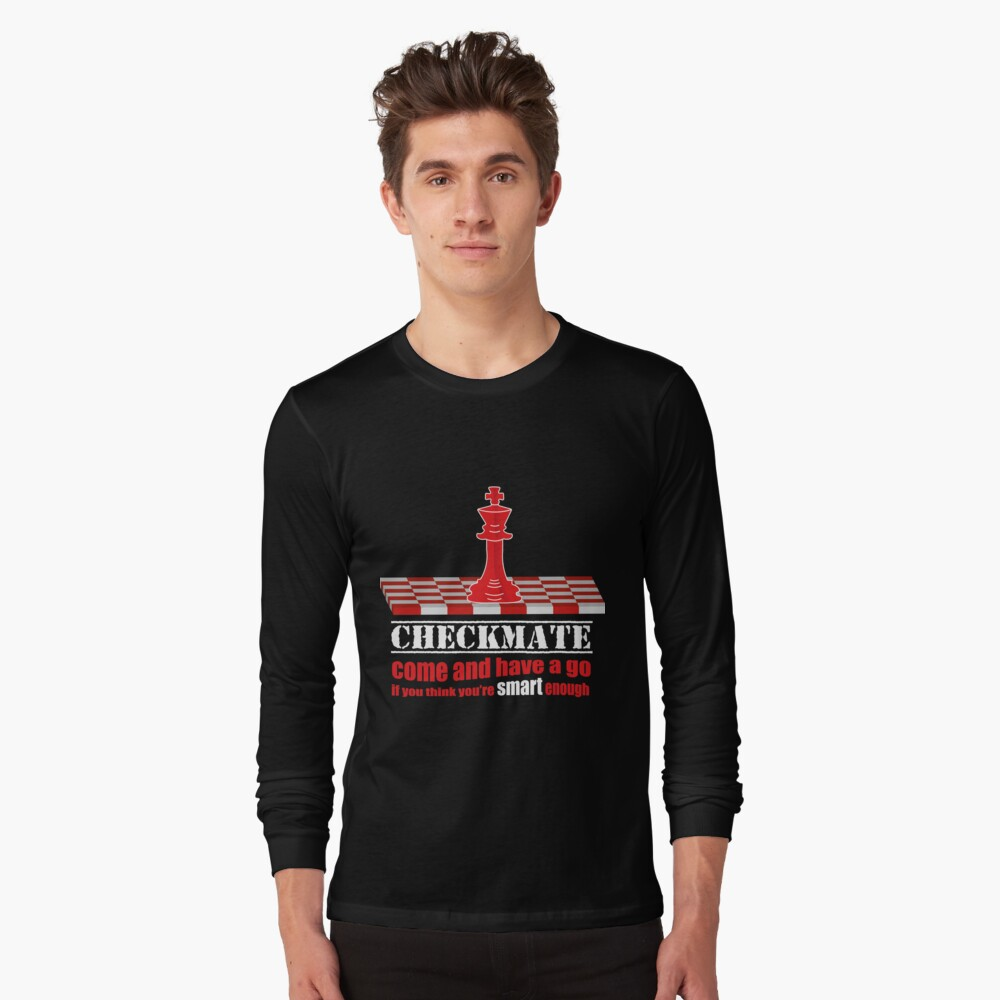 Checkmate come and have a go Long Sleeve T-Shirt