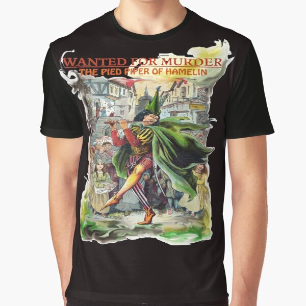 Wanted For Murder Pied Piper Of Hamelin-Classic Tales Graphic T-Shirt