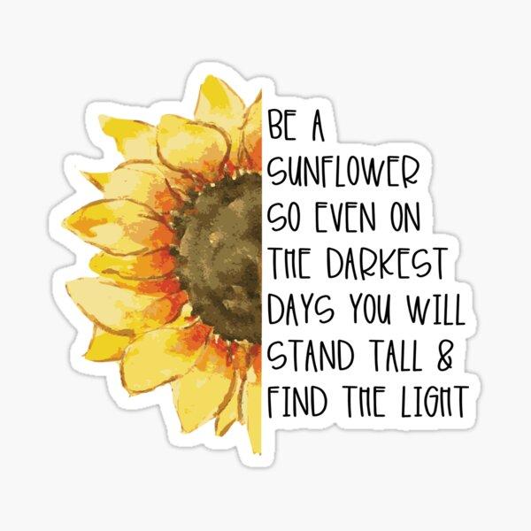 Be A Tall Sunflower Sticker