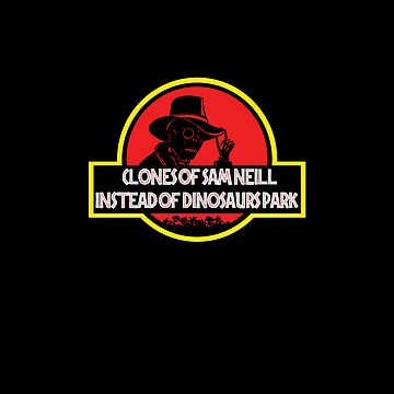 Clones Of Sam Neill Instead Of Dinosaurs Park by mmcrae