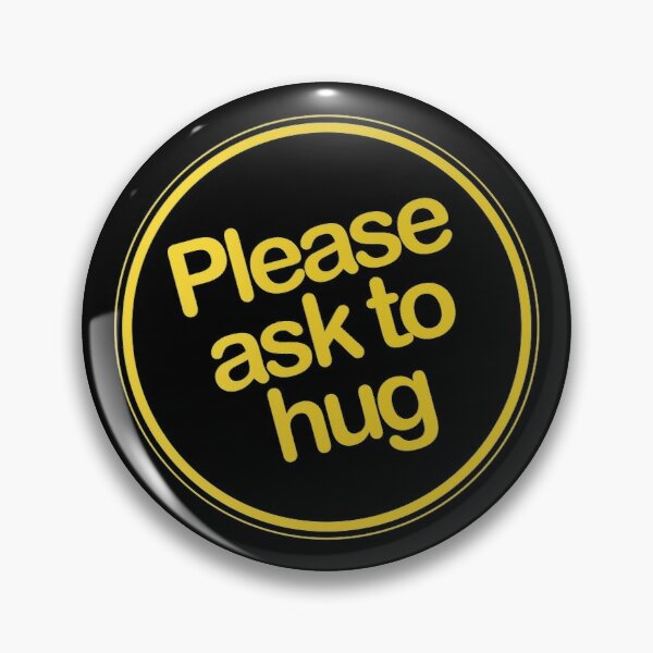 Button - Please ask to hug Pin
