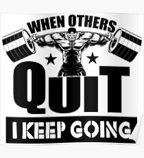 When Others Quit I Keep Going Gym Poster