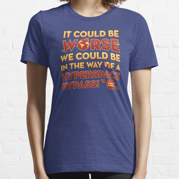 HHGttG - It Could Be Worse Essential T-Shirt