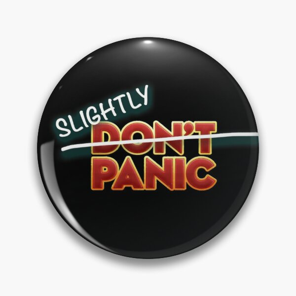 """Slightly Panic"" - Don't Panic, slightly altered to reflect today's coronavirus news Pin"