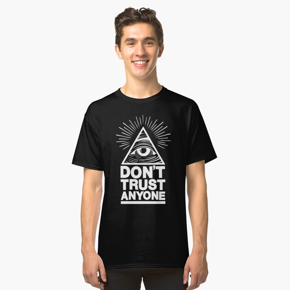 Don't Trust Anyone Classic T-Shirt Front