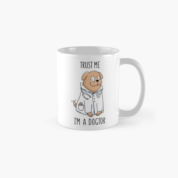 Dogtor Doctor, Trust Me I'm A Dogtor Classic Mug