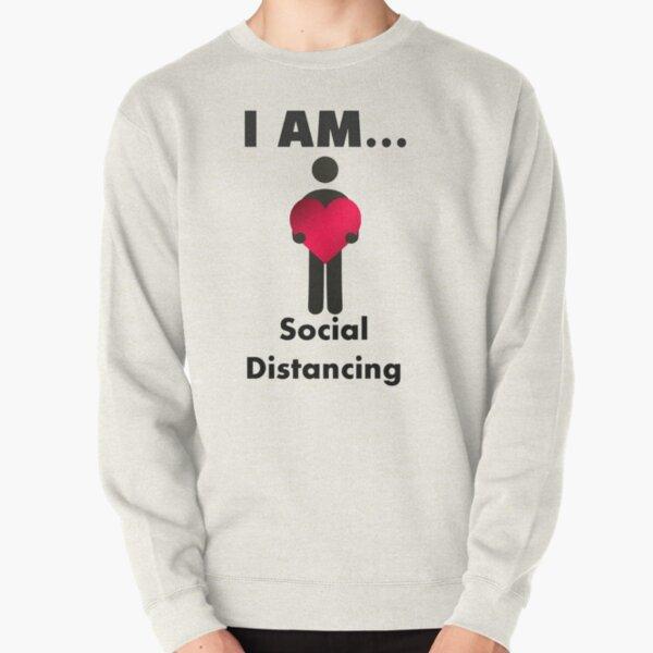 I Am Social Distancing Pullover Sweatshirt