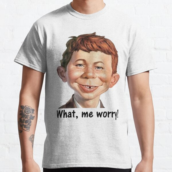 alfred neuman what me worry Mad Magazine T Shirt Classic T-Shirt