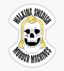 Walking Swedish Murder Machine MC Sticker