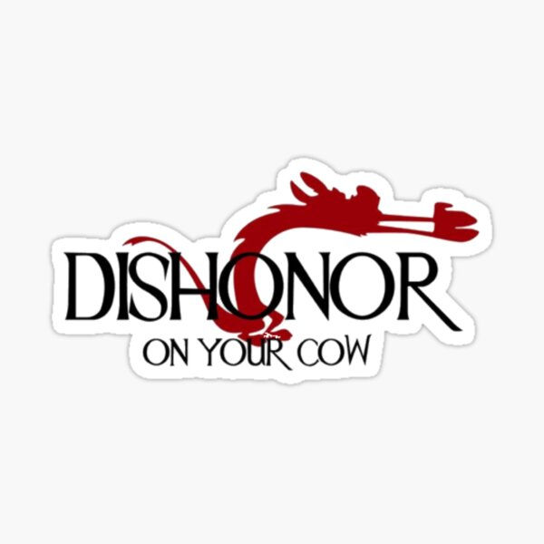 Mushu dishonor on your cow Pegatina