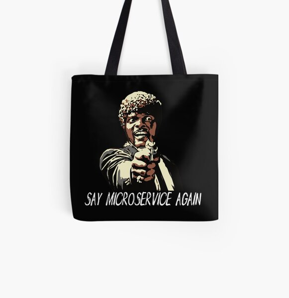 SAY MICROSERVICE AGAIN All Over Print Tote Bag