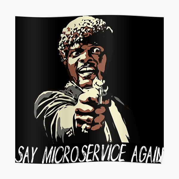 SAY MICROSERVICE AGAIN Poster