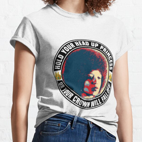 Hold Your Head Up Princess Classic T-Shirt